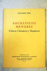 Salvador Feliu Castelló: Socráticos menores (Cínicos, Cirenaicos y Megaricos)