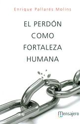 Enrique Pallarés Molins: El perdón como fortaleza humana