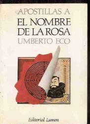 UMBERTO ECO: Apostillas A El Nombre De La Rosa