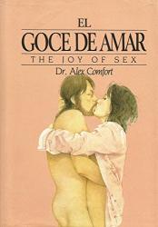 Dr. Alex Comfort: El goce de amar