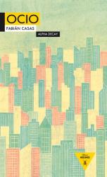 Fabián Casas: Ocio (Spanish Edition)