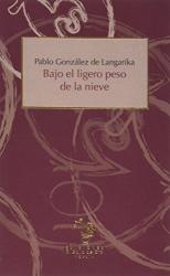PABLO GONZALEZ DE LANGARIKA: BAJO EL LIGERO PESO DE LA NIEVE