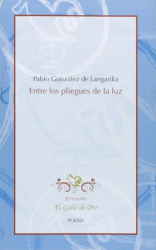 PABLO GONZALEZ DE LANGARICA: Entre los pliegues de la luz