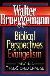 Walter Brueggemann: Biblical Perspectives on Evangelism: Living in a Three-storied Universe