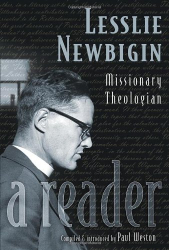 Paul Weston (ed): Lesslie Newbigin: Missionary Theologian - A Reader