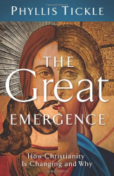 Phyllis Tickle: The Great Emergence: How Christianity is Changing and Why