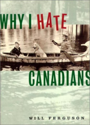 Will Ferguson: Why I hate Canadians