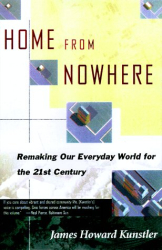 James Howard Kunstler: <em>Home from Nowhere: Remaking Our Everyday World for the 21st Century</em>