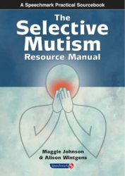 Maggie Johnson: The Selective Mutism Resource Manual