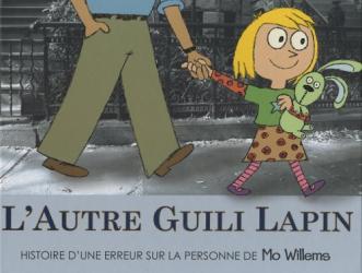 Mo Willems: L'autre Guili Lapin : Histoire d'une erreur sur la personne