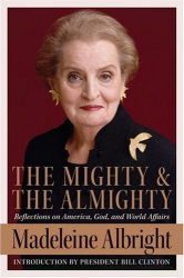 Madeleine Albright: The Mighty & The Almighty