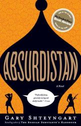 Gary Shteyngart: Absurdistan: A Novel