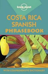 Thomas Kohnstamm: Lonely Planet Costa Rican Spanish Phrasebook (Phrasebooks)