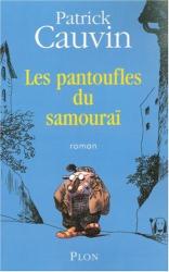 Patrick Cauvin: Les pantoufles du samouraï