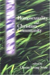 Choon-Leong Seow (Editor): Homosexuality and Christian Community