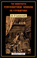 H. P. Lovecraft: The Annotated Supernatural Horror in Literature