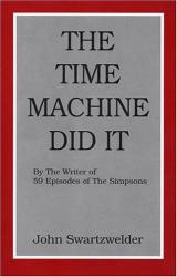 John Swartzwelder: The Time Machine Did It