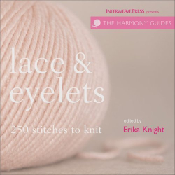 : Harmony Guide: Lace & Eyelets: 250 Stitches to Knit (The Harmony Guides)