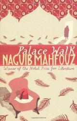 Naguib Mahfouz: Palace Walk: Cairo Trilogy 1