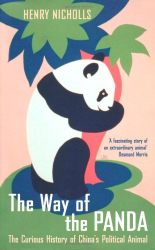 Henry Nicholls: The Way of the Panda: The Curious History of China's Political Animal
