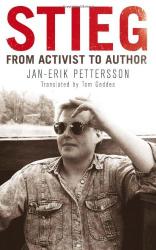 Jan-Erik Pettersson: Stieg: From Activist to Author