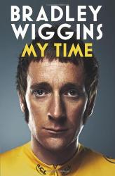 Bradley Wiggins: Bradley Wiggins: My Time: An Autobiography