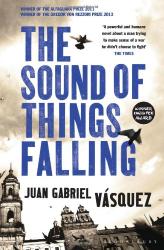 Juan Gabriel Vásquez: The Sound of Things Falling