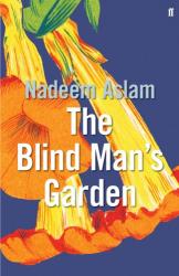 Nadeem Aslam: The Blind Man's Garden