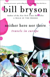 Bill Bryson: Neither Here nor There: Travels in Europe