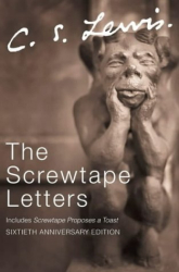 C. S. Lewis: The Screwtape Letters: Complete and Unabridged