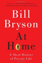 Bill Bryson: At Home: A Short History of Private Life