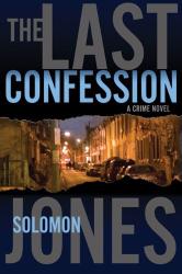Solomon Jones: The Last Confession