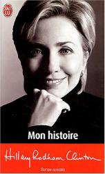 Hillary Rodham Clinton: mon histoire
