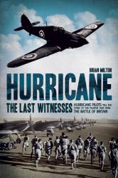 Brian Milton: Hurricane: The Last Witnesses