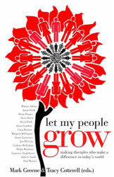 : Let My People Grow: Reflections on Making Disciples Who Make a Difference in Today's World