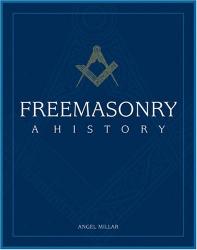 Angel Millar: Freemasonry: A History