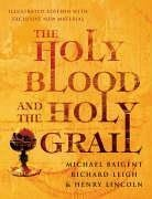 Michael; Leigh, Richard Baigent: Holy Blood and the Holy Grail