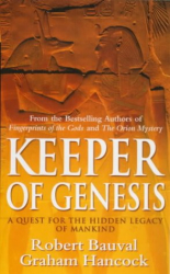 Robert Bauval: Keeper of Genesis: A Quest for the Hidden Legacy of Mankind