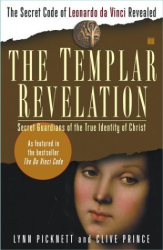 Lynn Picknett: The Templar Revelation: Secret Guardians of the True Identity of Christ