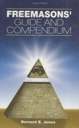 Bernard E. Jones: Freemason's Guide and Compendium, New and Revised Edition