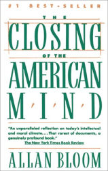 Allan Bloom: Closing of the American Mind