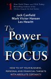 Jack Canfield: The Power of Focus : How to Hit Your Business, Personal and Financial Targets with Absolute Certainty