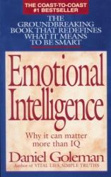 Daniel Goleman: Emotional Intelligence : Why It Can Matter More Than IQ