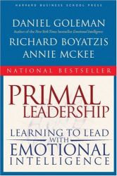 Daniel Goleman: Primal Leadership: Learning to Lead with Emotional Intelligence