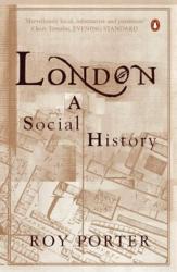 Roy Porter: London: A Social History