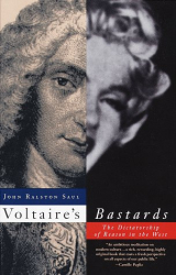 John Ralston Saul: Voltaire's Bastards : The Dictatorship of Reason in the West (Vintage)