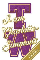 Tom Wolfe: I Am Charlotte Simmons: A Novel