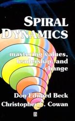 Don Edward Beck: Spiral Dynamics : Mastering Values, Leadership, and Change (Developmental Management)
