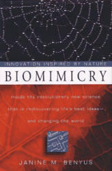 Janine M. Benyus: Biomimicry : Innovation Inspired By Nature