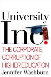 Jennifer Washburn: University, Inc.: The Corporate Corruption of American Higher Education